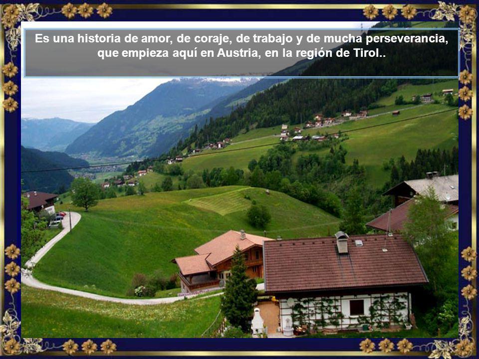 Es una historia de amor, de coraje, de trabajo y de mucha perseverancia, que empieza aquí en Austria, en la región de Tirol..