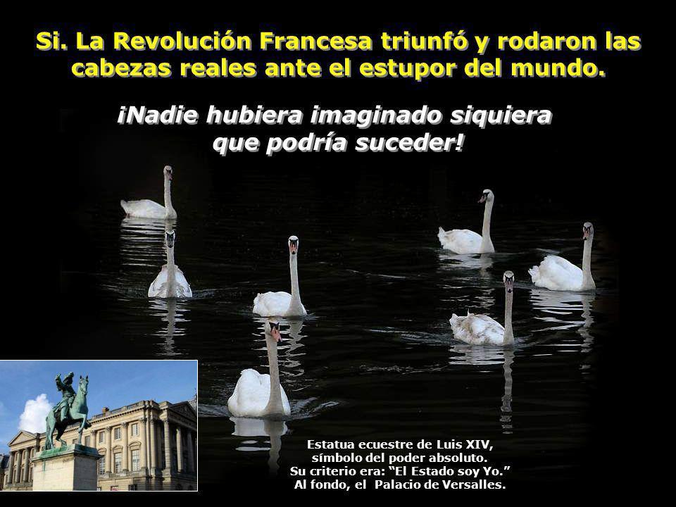 Si. La Revolución Francesa triunfó y rodaron las