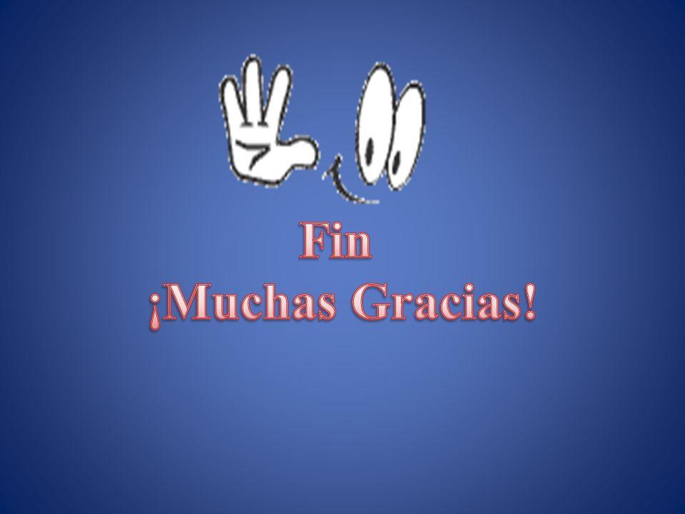 Fin ¡Muchas Gracias!