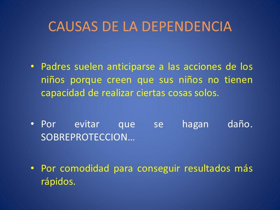 CAUSAS DE LA DEPENDENCIA