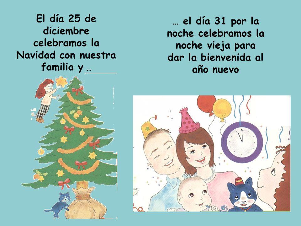 El día 25 de diciembre celebramos la Navidad con nuestra familia y …