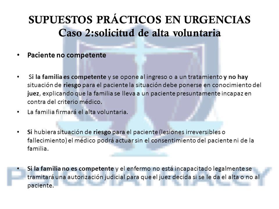 SUPUESTOS PRÁCTICOS EN URGENCIAS Caso 2:solicitud de alta voluntaria