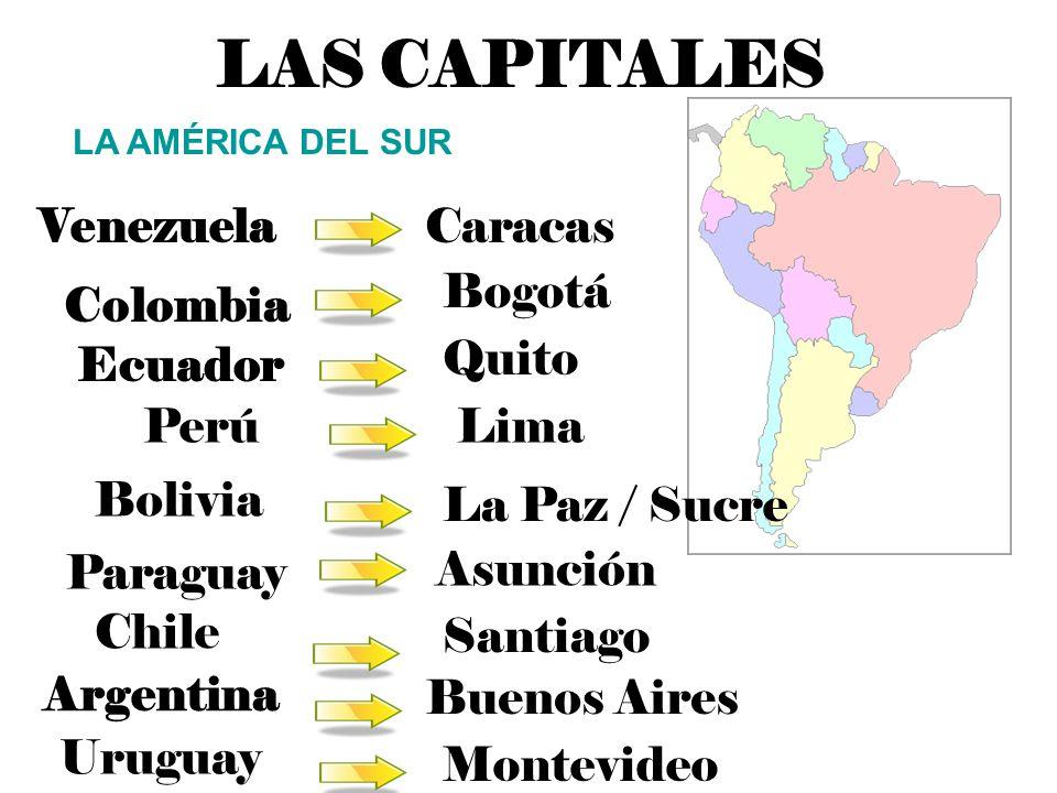 LAS CAPITALES Venezuela Caracas Bogotá Colombia Quito Ecuador Perú