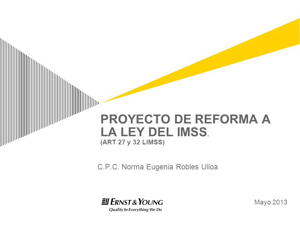 PROYECTO DE REFORMA A LA LEY DEL IMSS. (ART 27 y 32 LIMSS)