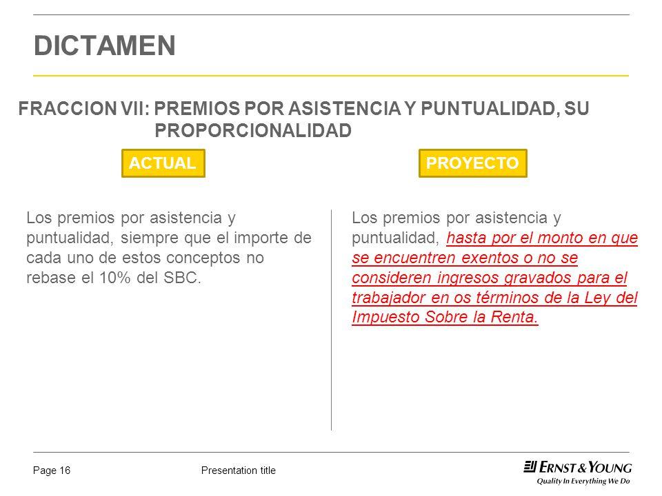 DICTAMEN FRACCION VII: PREMIOS POR ASISTENCIA Y PUNTUALIDAD, SU PROPORCIONALIDAD. ACTUAL. PROYECTO.