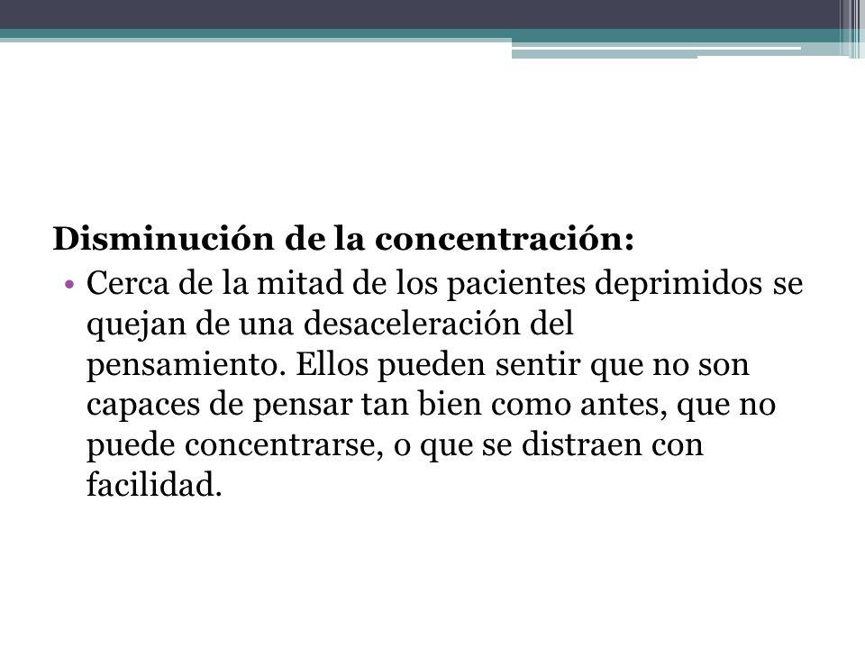 Disminución de la concentración: