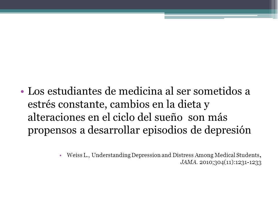 Los estudiantes de medicina al ser sometidos a estrés constante, cambios en la dieta y alteraciones en el ciclo del sueño son más propensos a desarrollar episodios de depresión