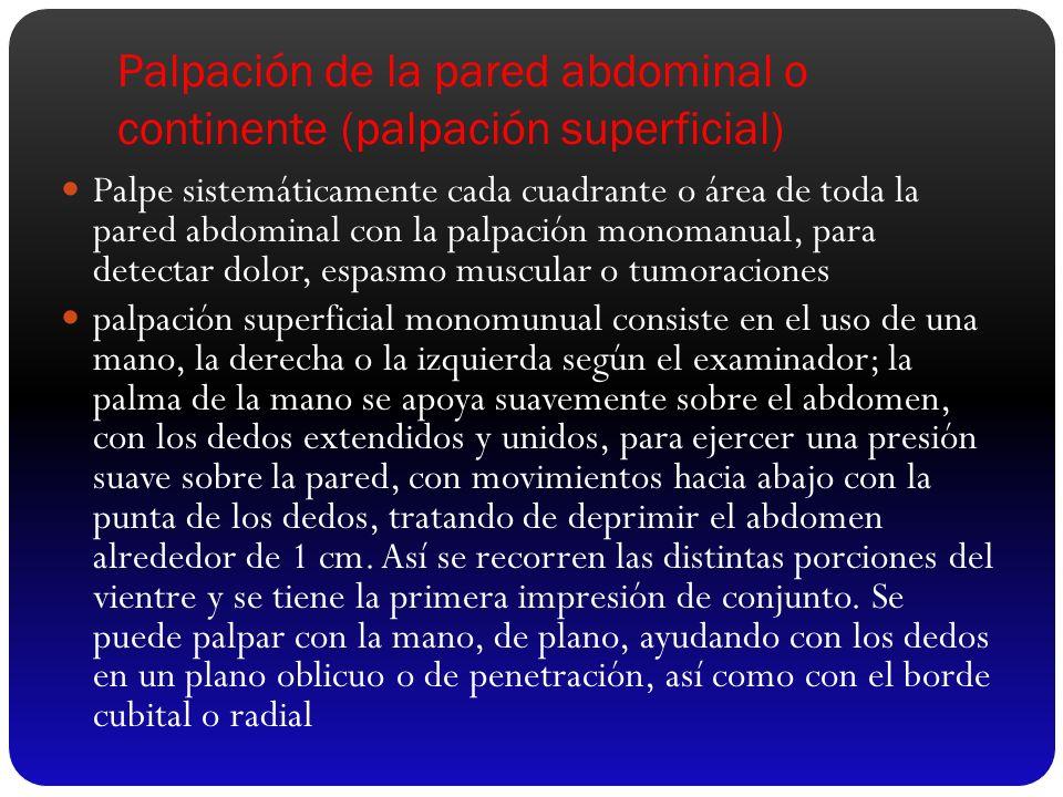 Palpación de la pared abdominal o continente (palpación superficial)