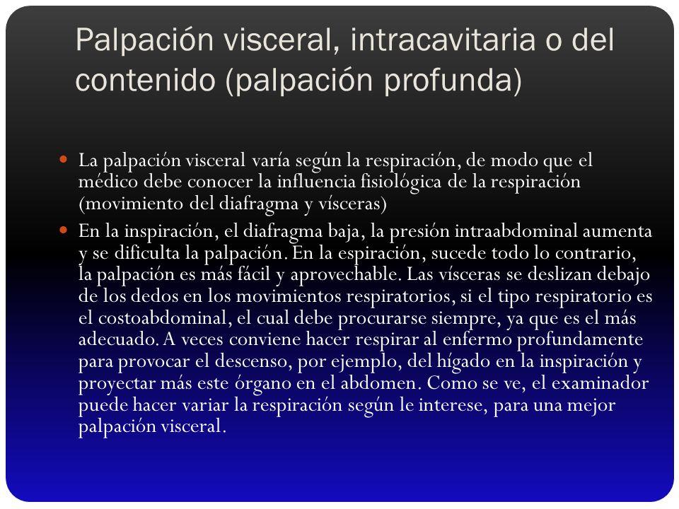 Palpación visceral, intracavitaria o del contenido (palpación profunda)