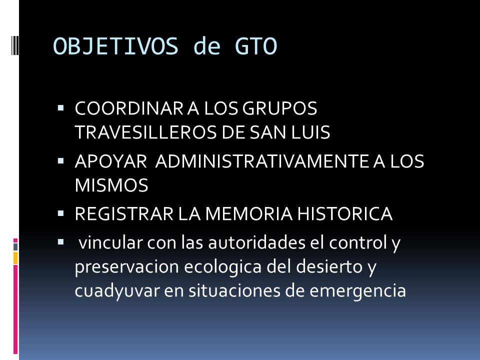 OBJETIVOS de GTO COORDINAR A LOS GRUPOS TRAVESILLEROS DE SAN LUIS