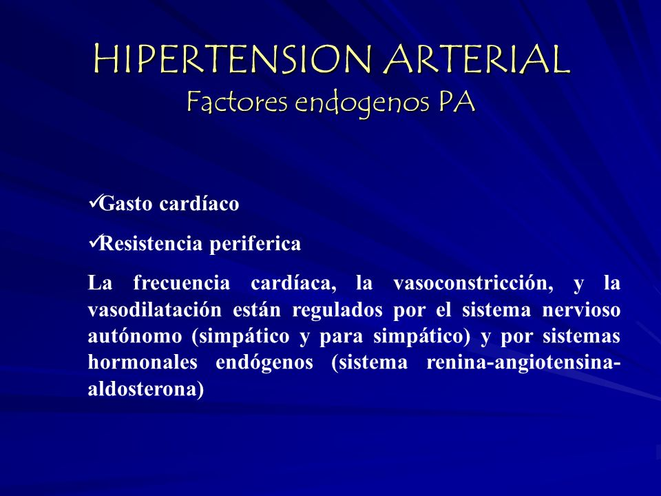 HIPERTENSION ARTERIAL Factores endogenos PA