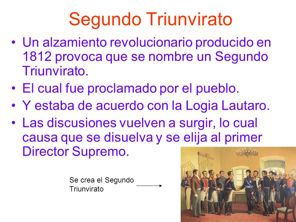 Segundo Triunvirato Un alzamiento revolucionario producido en 1812 provoca que se nombre un Segundo Triunvirato.