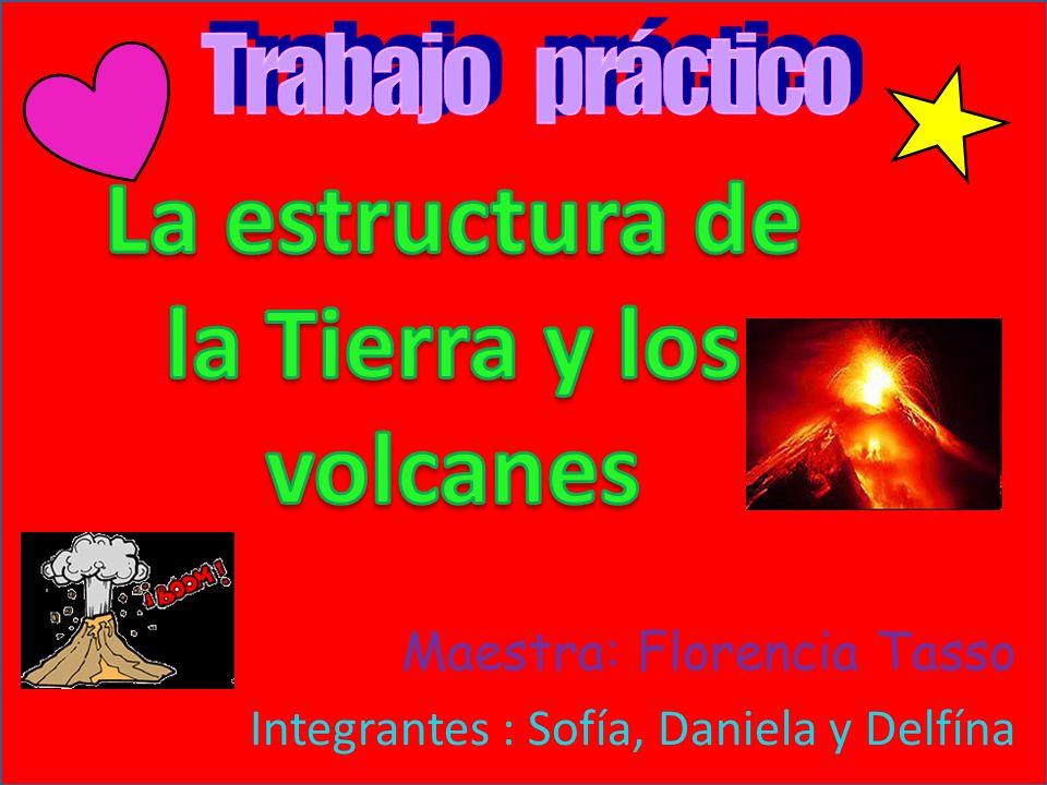 Maestra: Florencia Tasso Integrantes : Sofía, Daniela y Delfína