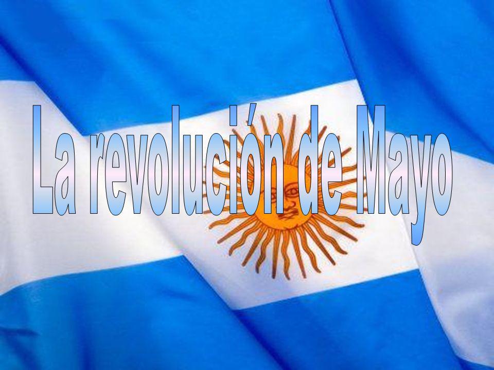 La revolución de Mayo La revolución de Mayo