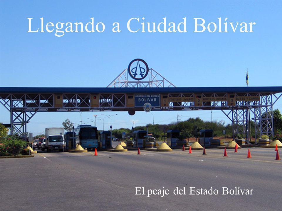 Llegando a Ciudad Bolívar