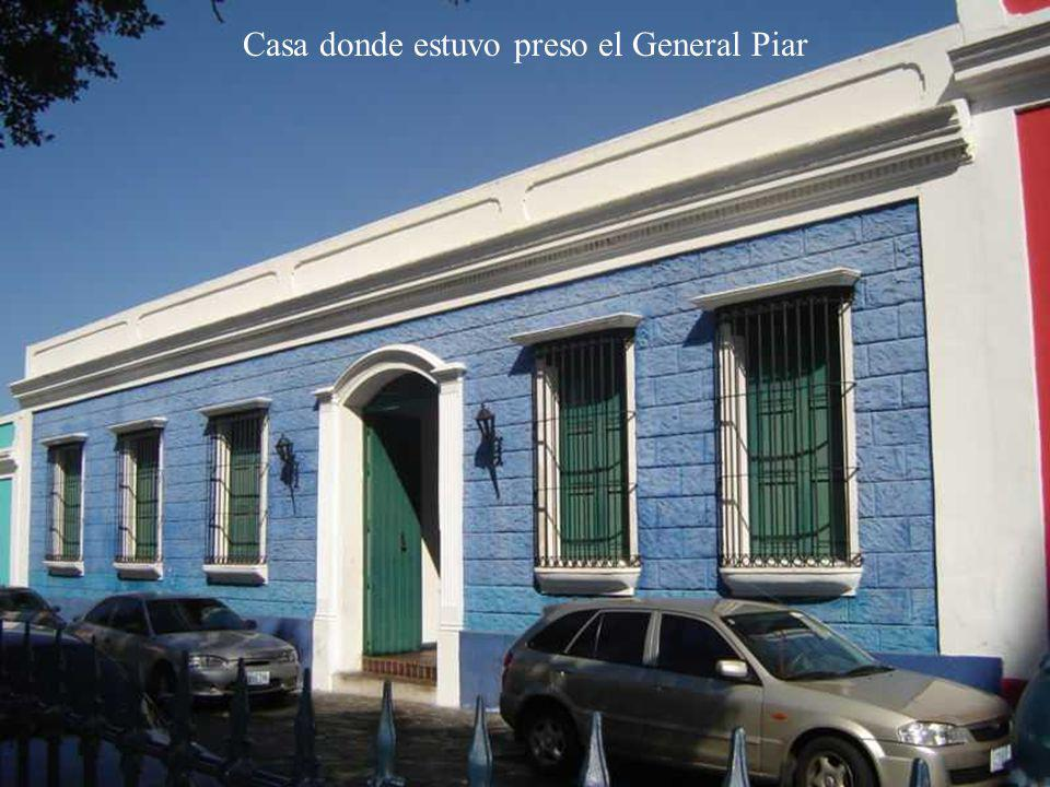 Casa donde estuvo preso el General Piar