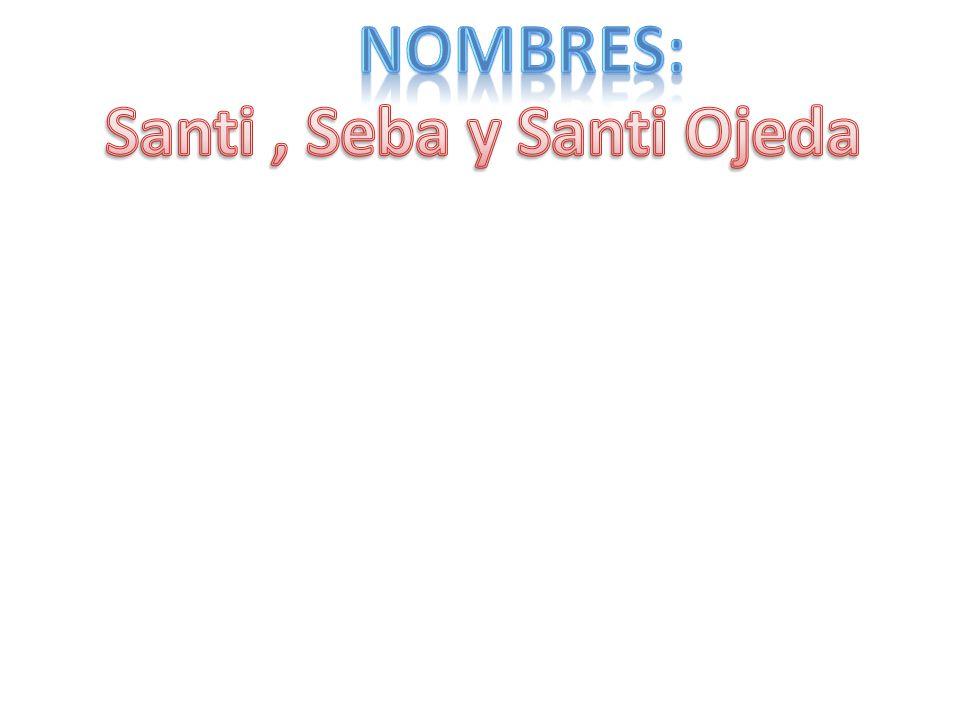 Santi , Seba y Santi Ojeda