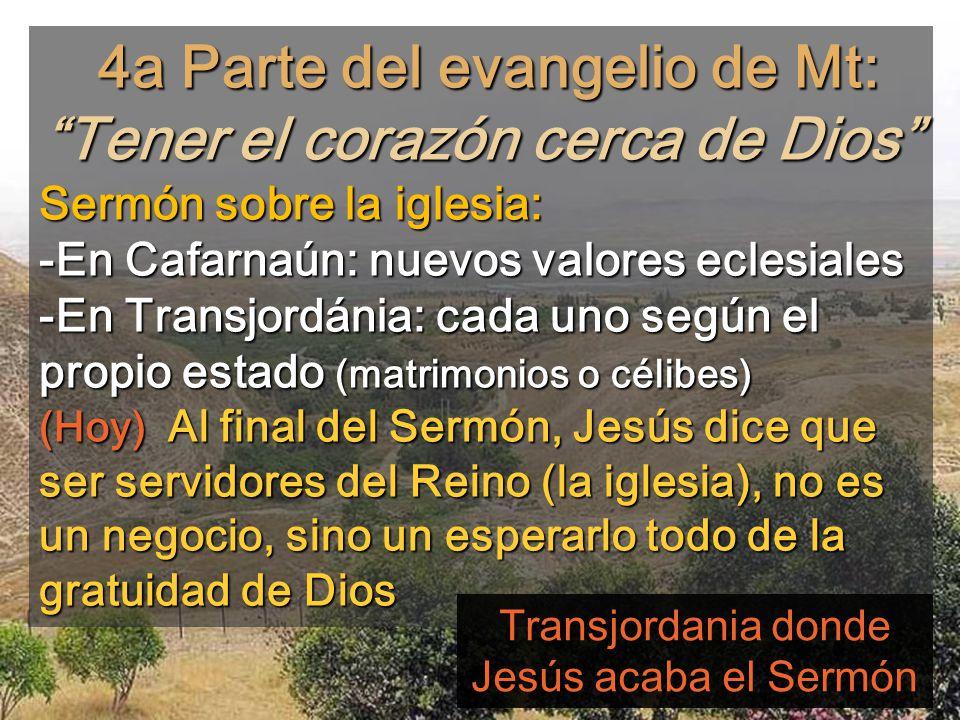 4a Parte del evangelio de Mt: Tener el corazón cerca de Dios