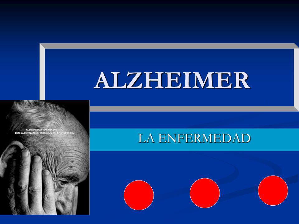 ALZHEIMER LA ENFERMEDAD