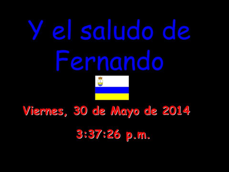 Y el saludo de Fernando viernes, 31 de marzo de 2017 11:42:39 p.m.