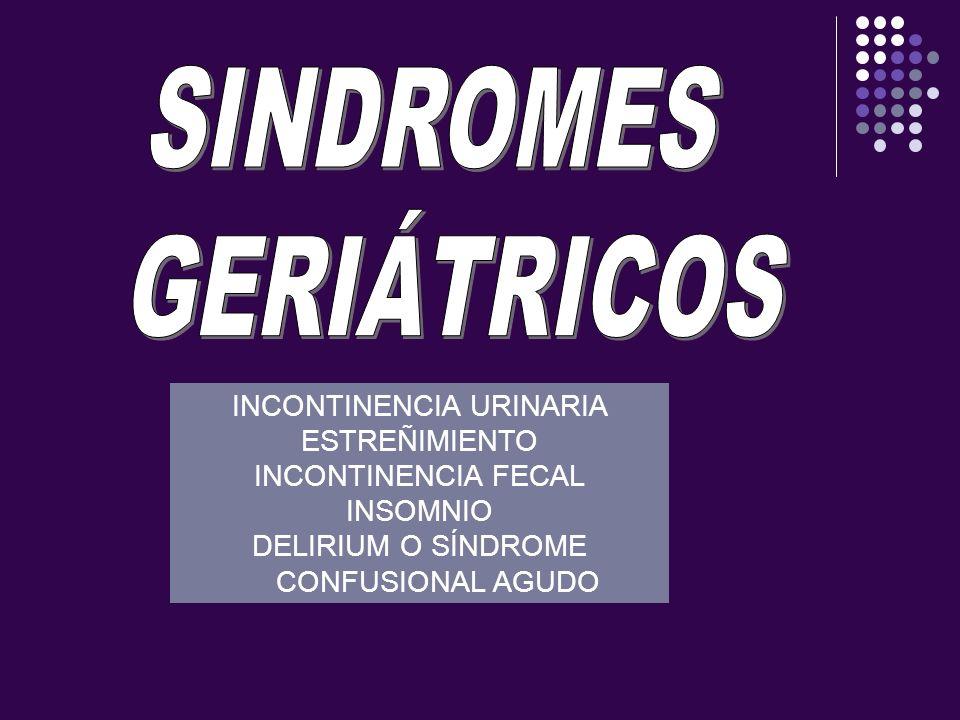 SINDROMES GERIÁTRICOS INCONTINENCIA URINARIA ESTREÑIMIENTO