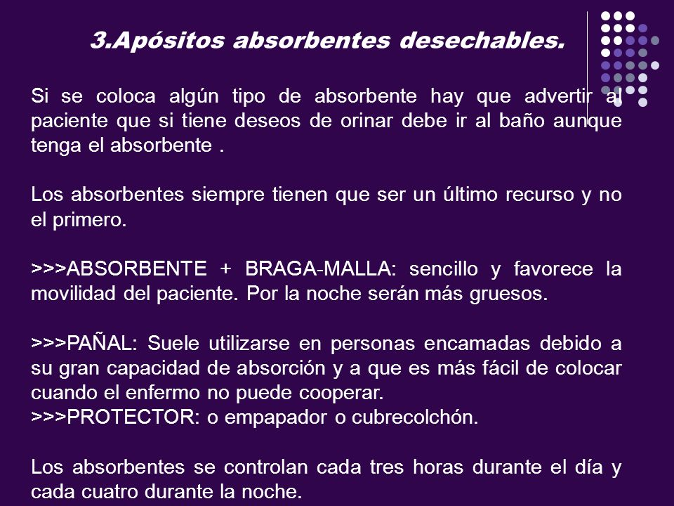 3.Apósitos absorbentes desechables.