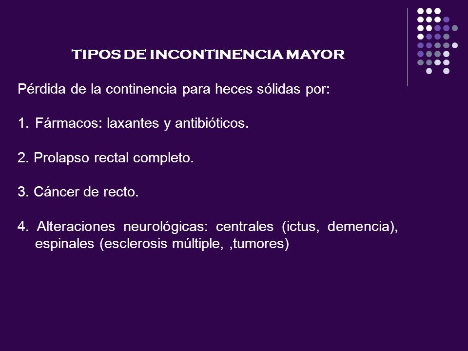 TIPOS DE INCONTINENCIA MAYOR
