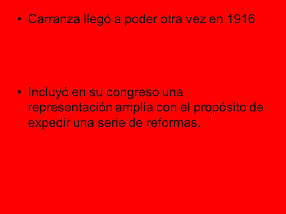Carranza llegó a poder otra vez en 1916