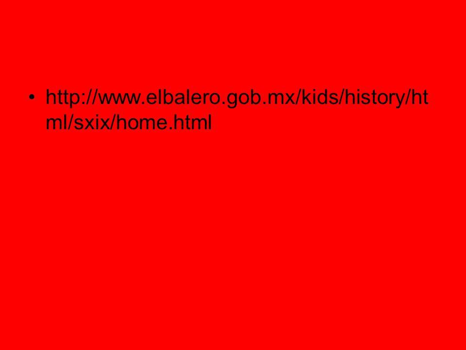 http://www.elbalero.gob.mx/kids/history/html/sxix/home.html