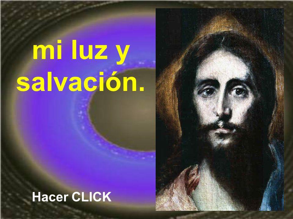 mi luz y salvación. Hacer CLICK