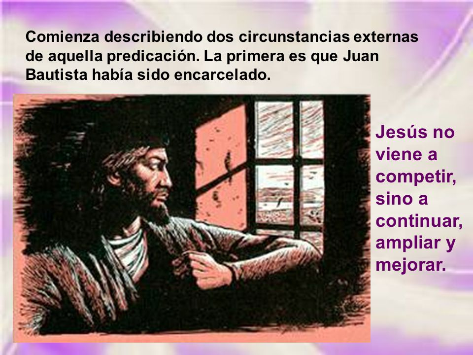 Jesús no viene a competir, sino a continuar, ampliar y mejorar.
