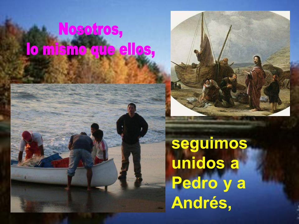 seguimos unidos a Pedro y a Andrés,