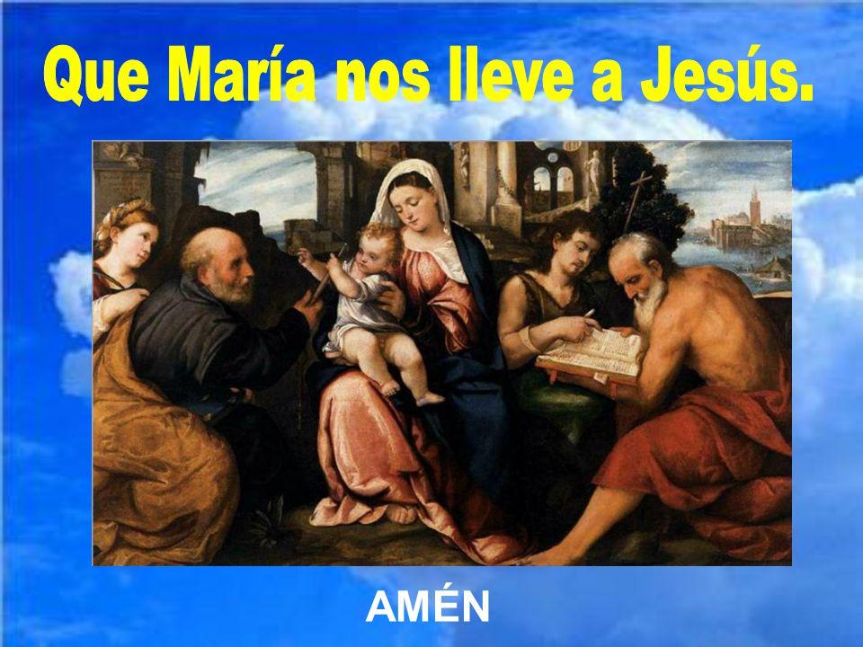 Que María nos lleve a Jesús.