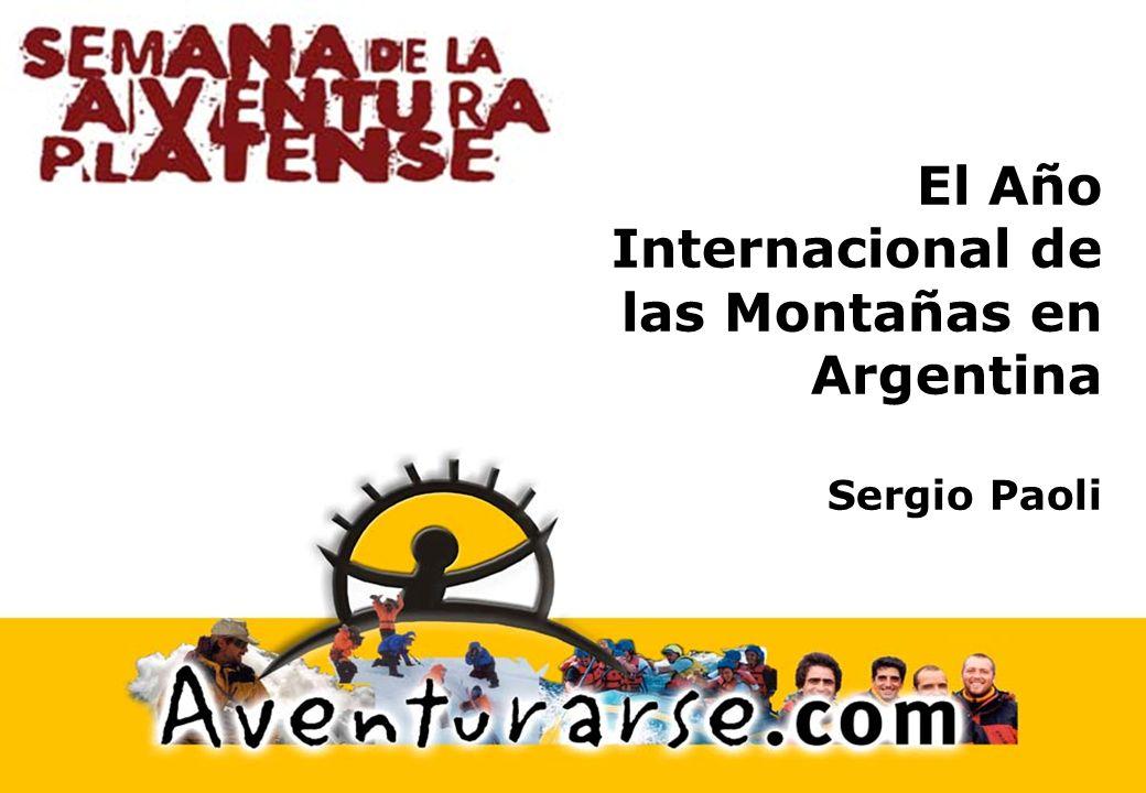 El Año Internacional de las Montañas en Argentina Sergio Paoli