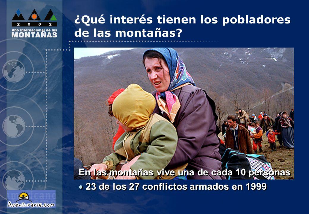 ¿Qué interés tienen los pobladores de las montañas