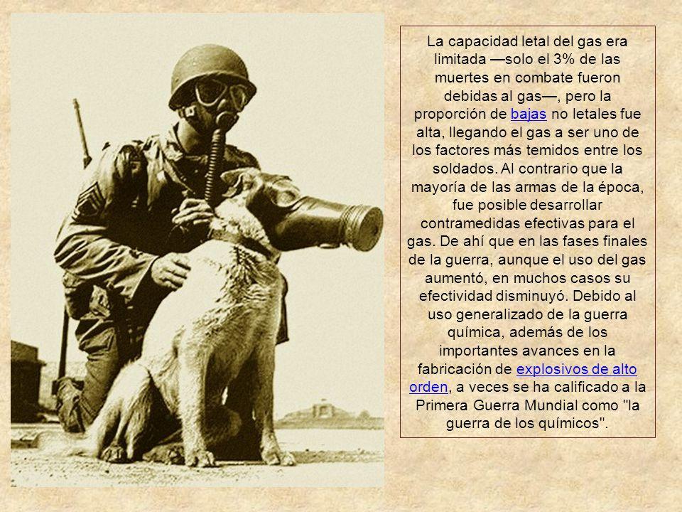 La capacidad letal del gas era limitada —solo el 3% de las muertes en combate fueron debidas al gas—, pero la proporción de bajas no letales fue alta, llegando el gas a ser uno de los factores más temidos entre los soldados.