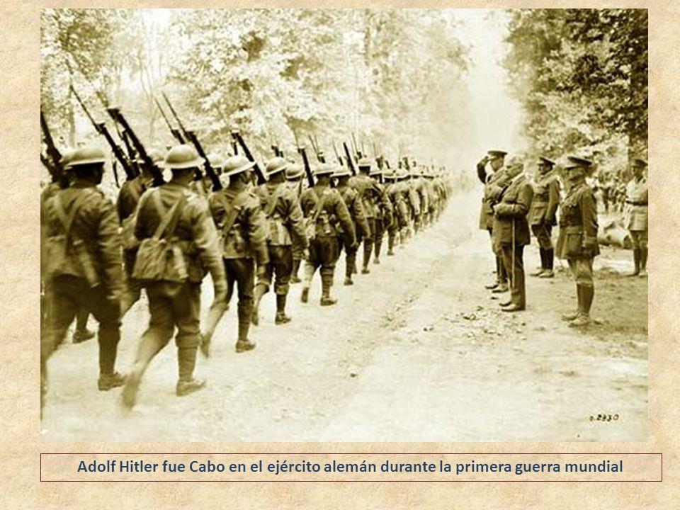 Adolf Hitler fue Cabo en el ejército alemán durante la primera guerra mundial