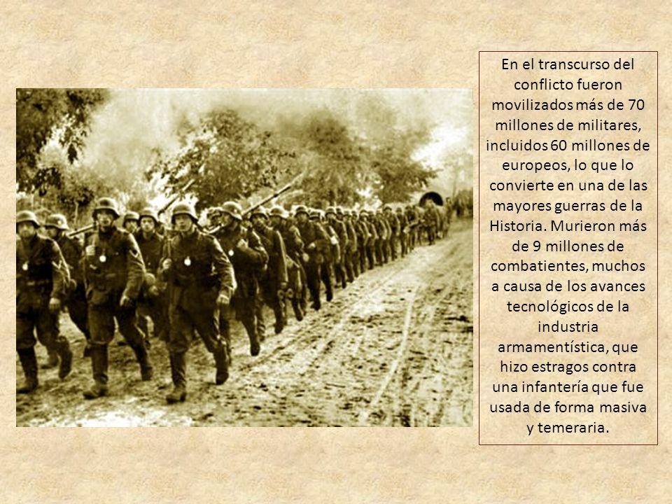 En el transcurso del conflicto fueron movilizados más de 70 millones de militares, incluidos 60 millones de europeos, lo que lo convierte en una de las mayores guerras de la Historia.