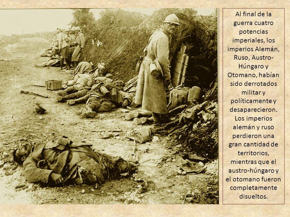 Al final de la guerra cuatro potencias imperiales, los imperios Alemán, Ruso, Austro-Húngaro y Otomano, habían sido derrotados militar y políticamente y desaparecieron.