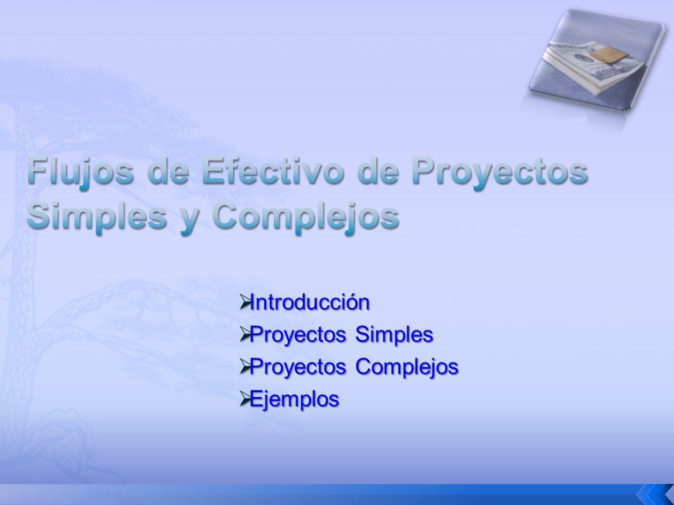 Flujos de Efectivo de Proyectos Simples y Complejos