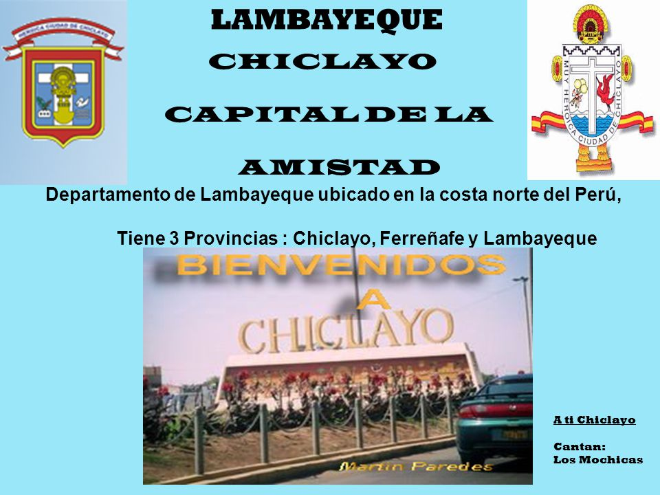 LAMBAYEQUE CAPITAL DE LA AMISTAD