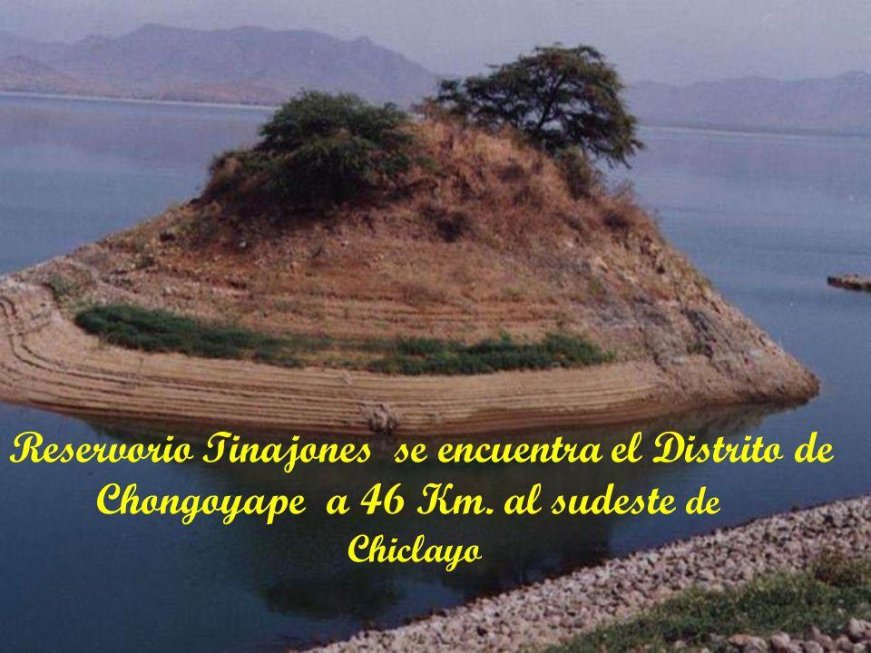 Reservorio Tinajones se encuentra el Distrito de
