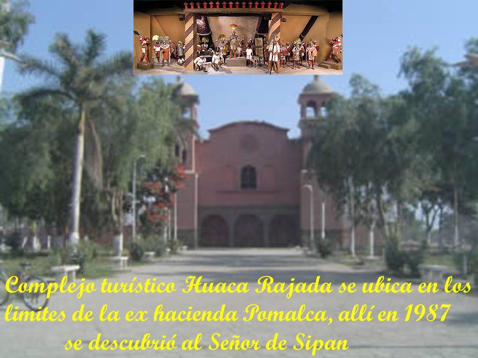 Complejo turístico Huaca Rajada se ubica en los