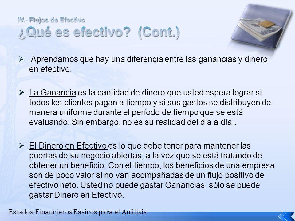 IV.- Flujos de Efectivo ¿Qué es efectivo (Cont.)
