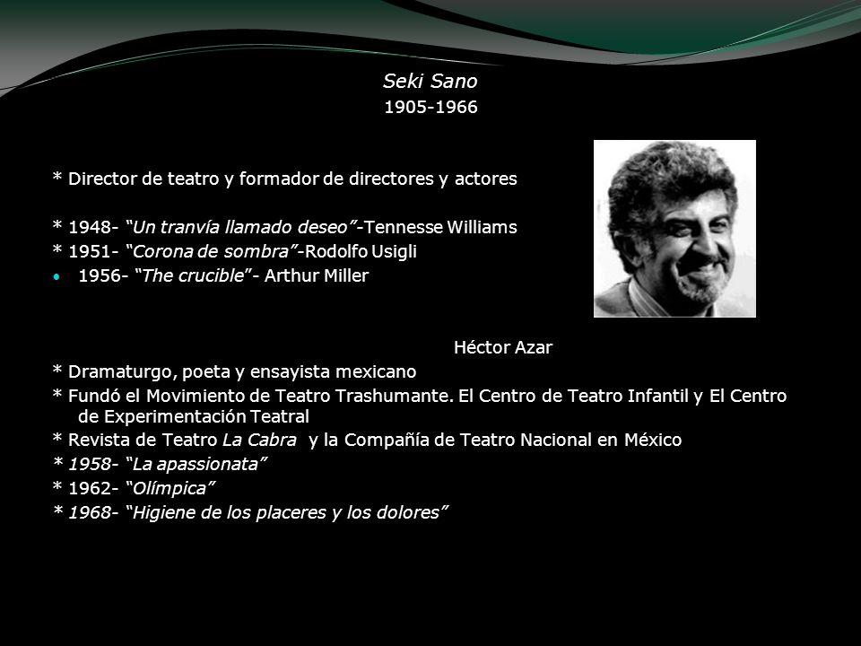 Seki Sano 1905-1966. * Director de teatro y formador de directores y actores. * 1948- Un tranvía llamado deseo -Tennesse Williams.