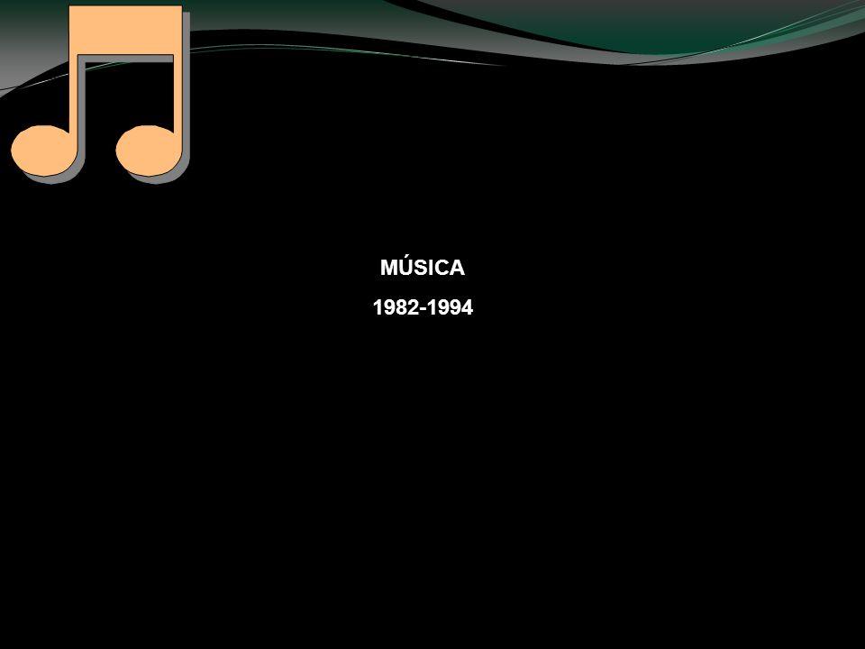 MÚSICA 1982-1994
