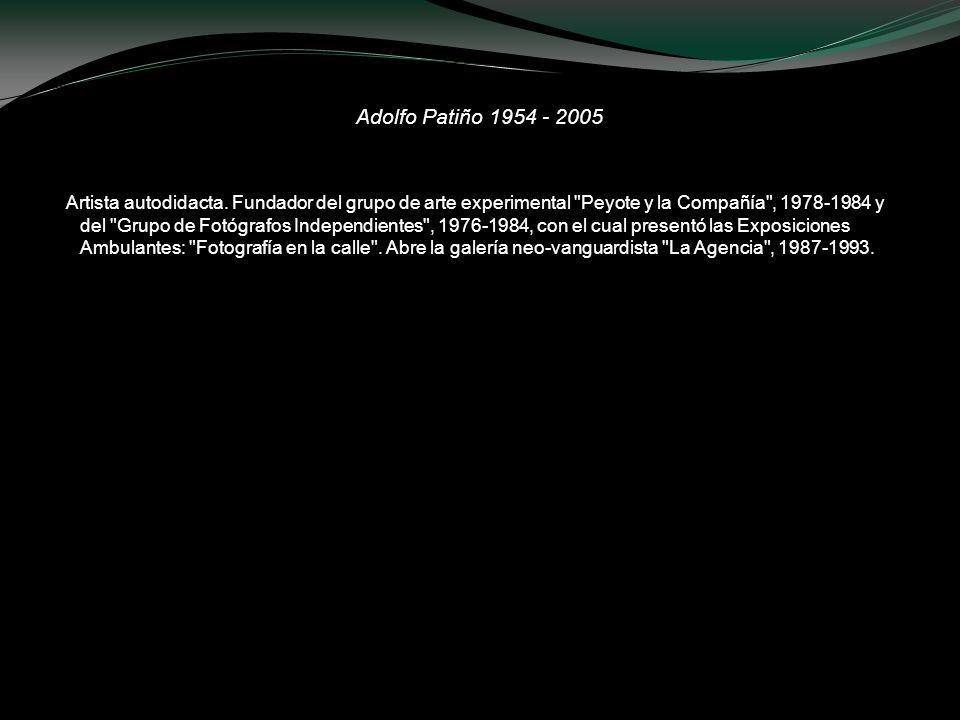 Adolfo Patiño 1954 - 2005