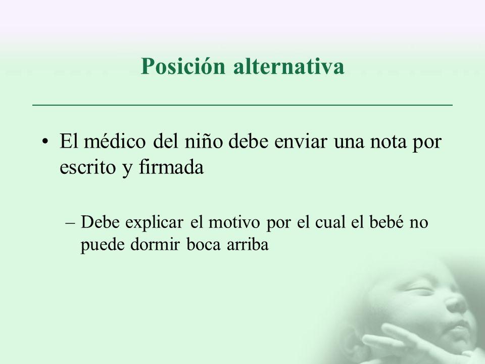 Posición alternativa El médico del niño debe enviar una nota por escrito y firmada.