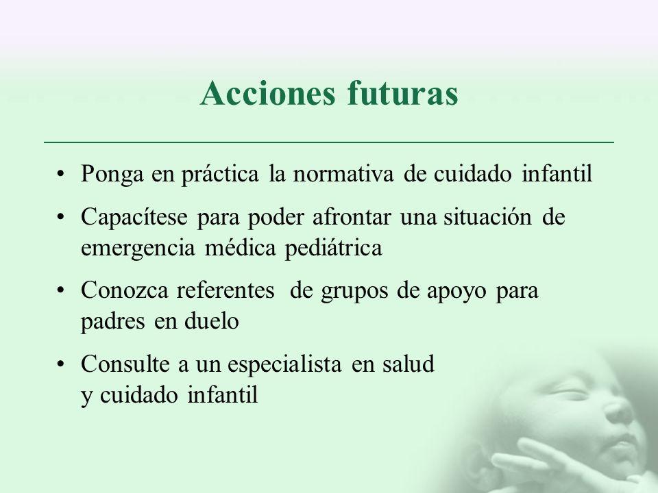 Acciones futuras Ponga en práctica la normativa de cuidado infantil