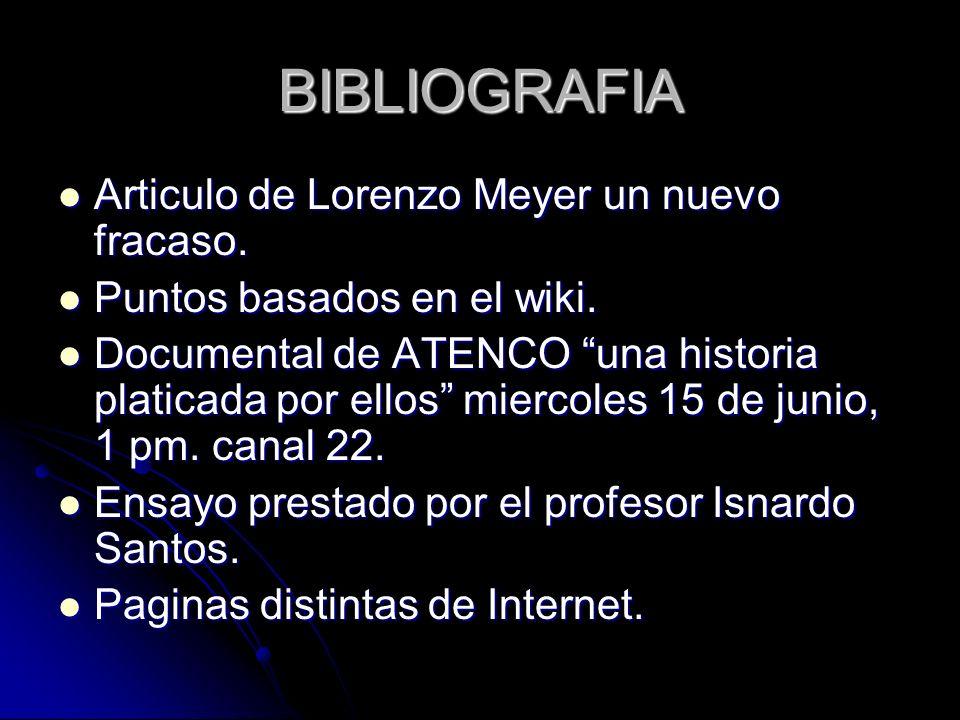 BIBLIOGRAFIA Articulo de Lorenzo Meyer un nuevo fracaso.